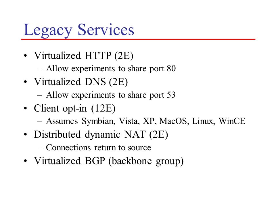 Legacy Services Virtualized HTTP (2E) Virtualized DNS (2E)