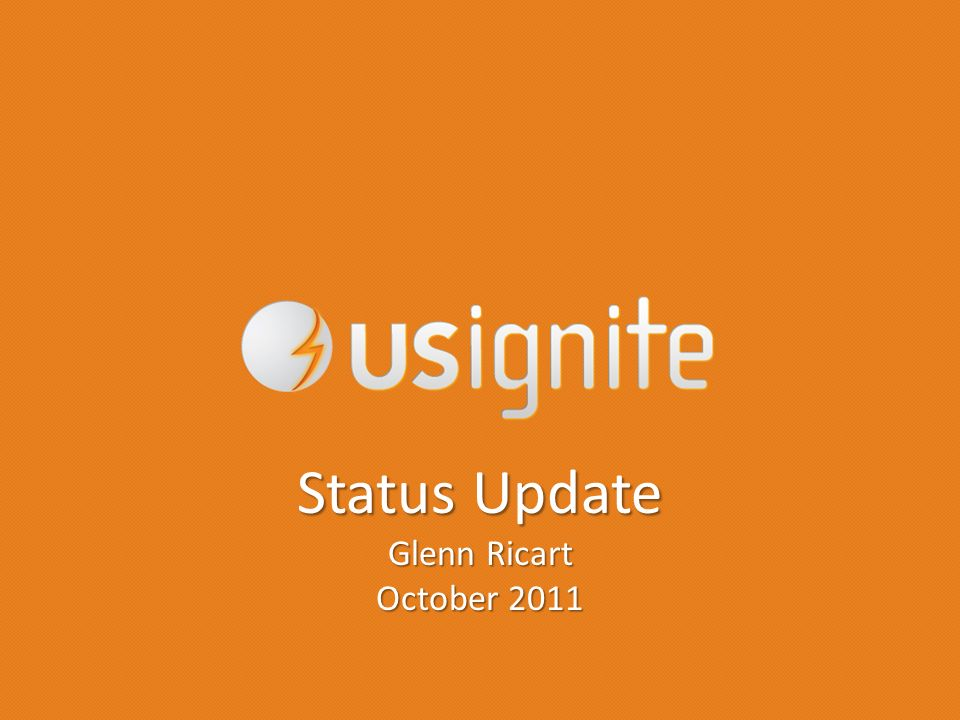 Status Update Glenn Ricart October 2011