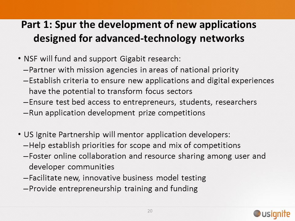 Part 1: Spur the development of new applications designed for advanced-technology networks