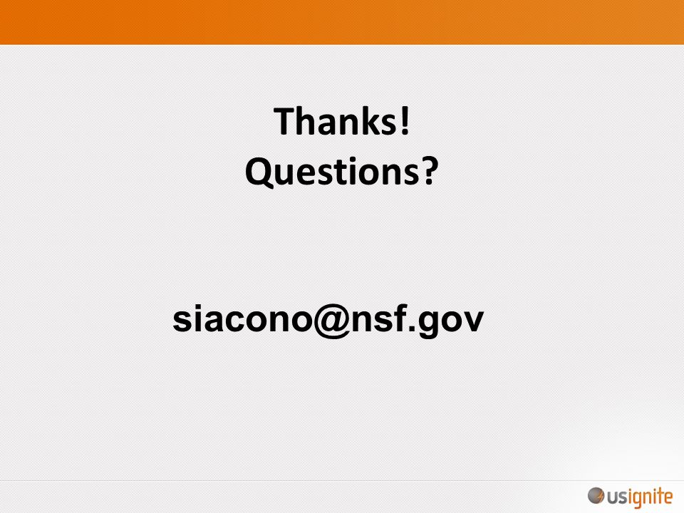 Thanks! Questions siacono@nsf.gov