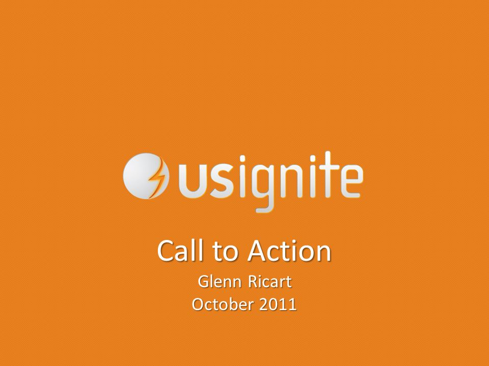 Call to Action Glenn Ricart October 2011
