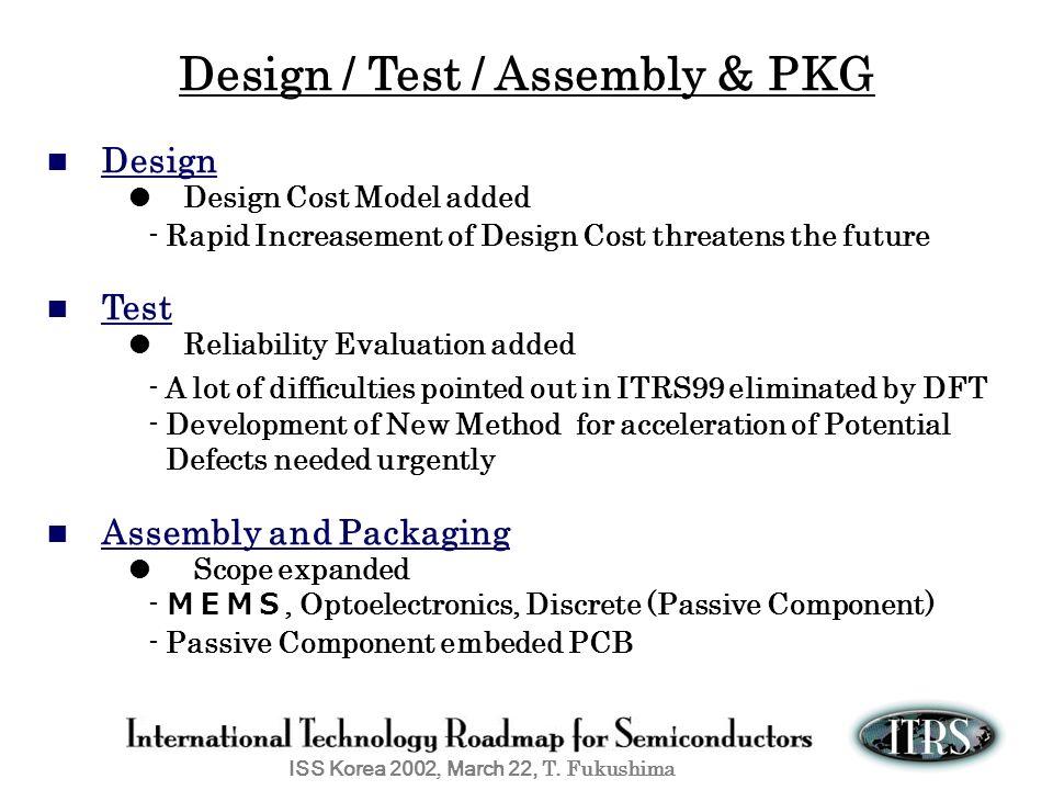 Design / Test / Assembly & PKG