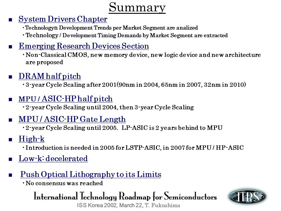 Summary ■ System Drivers Chapter. Technologyn Development Trends per Market Segment are analized.