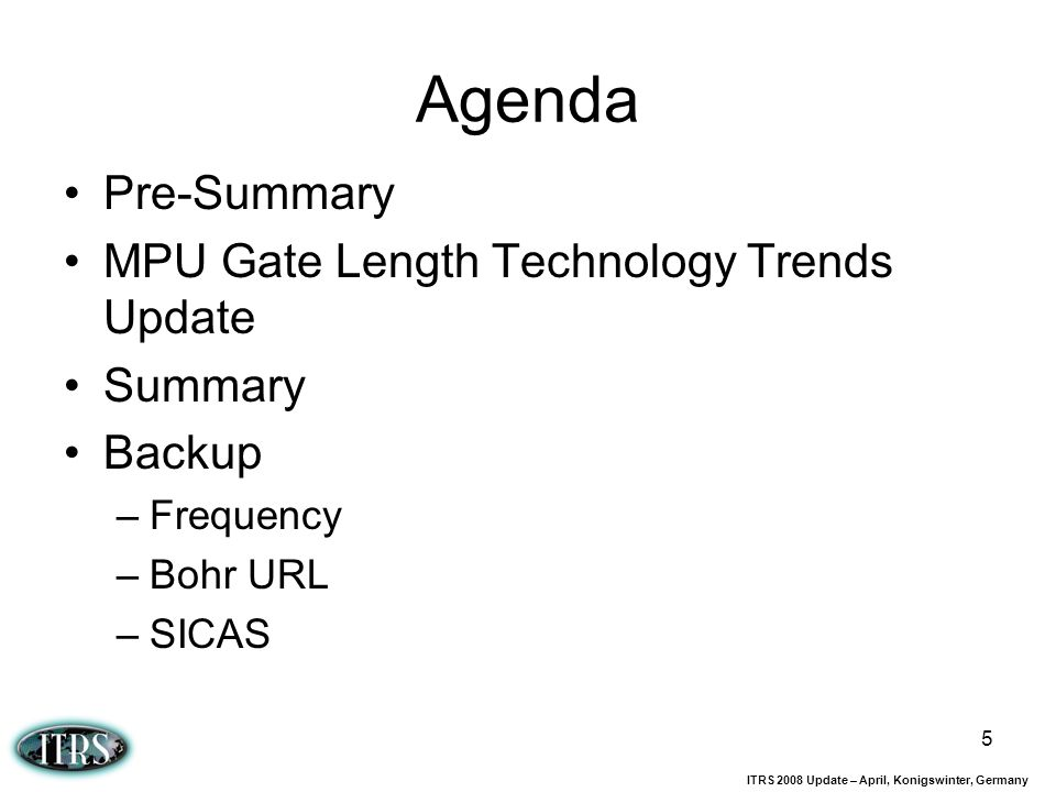 Agenda Pre-Summary MPU Gate Length Technology Trends Update Summary