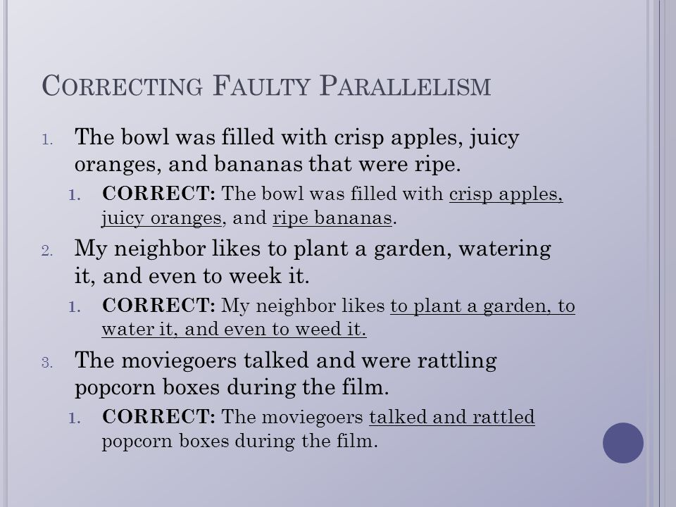 faulty parallelism A writing tip on recognizing and correcting faulty parallelism.