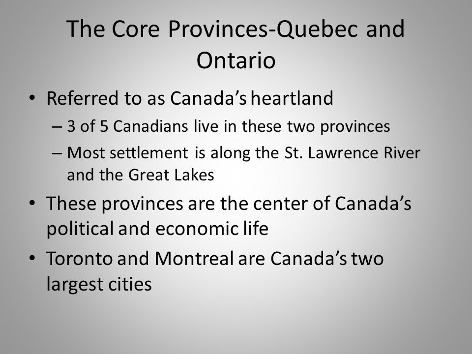 The Core Provinces-Quebec and Ontario