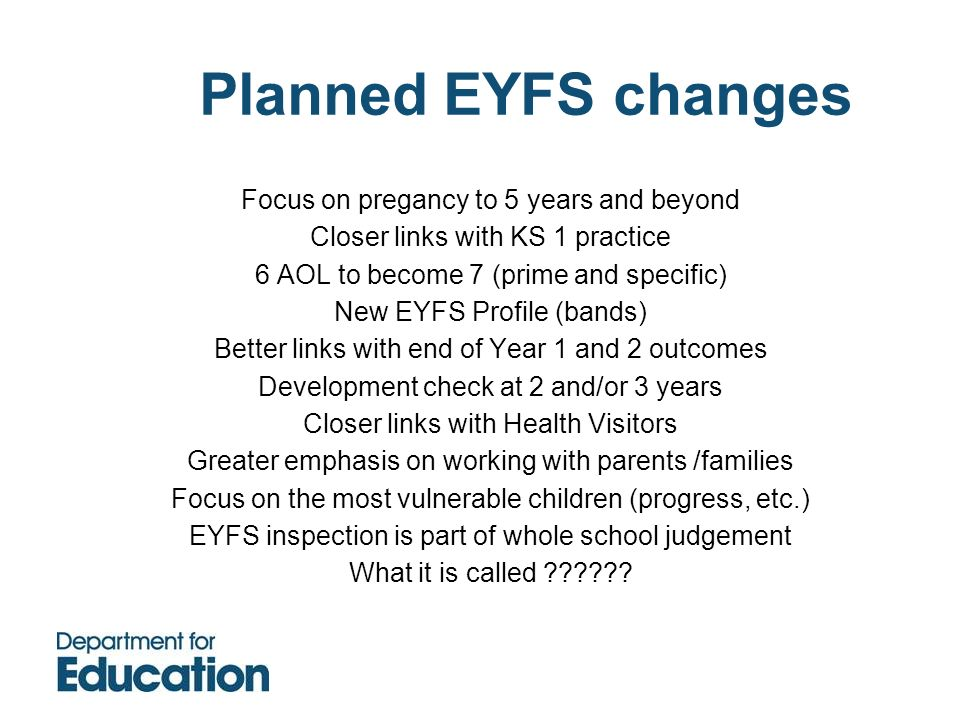 Planned EYFS changes Focus on pregancy to 5 years and beyond