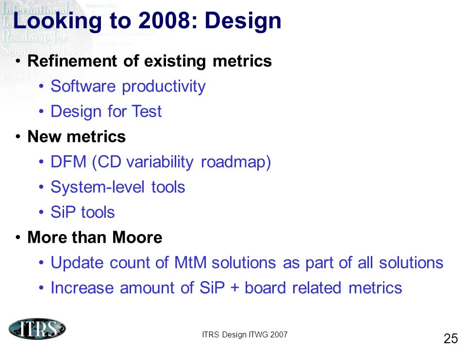 Looking to 2008: Design Refinement of existing metrics