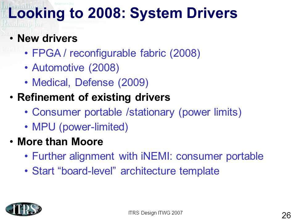 Looking to 2008: System Drivers