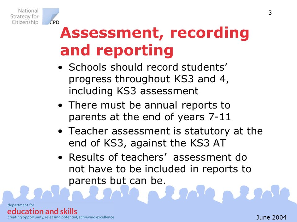 Assessment, recording and reporting