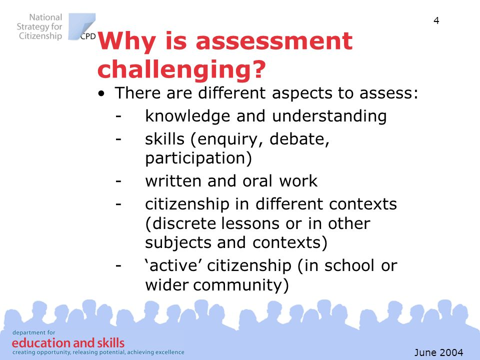 Why is assessment challenging