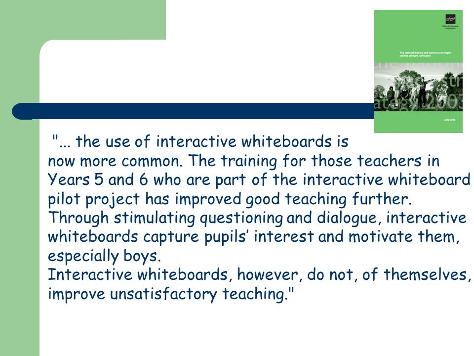 ... the use of interactive whiteboards is