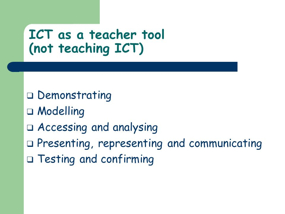 ICT as a teacher tool (not teaching ICT)