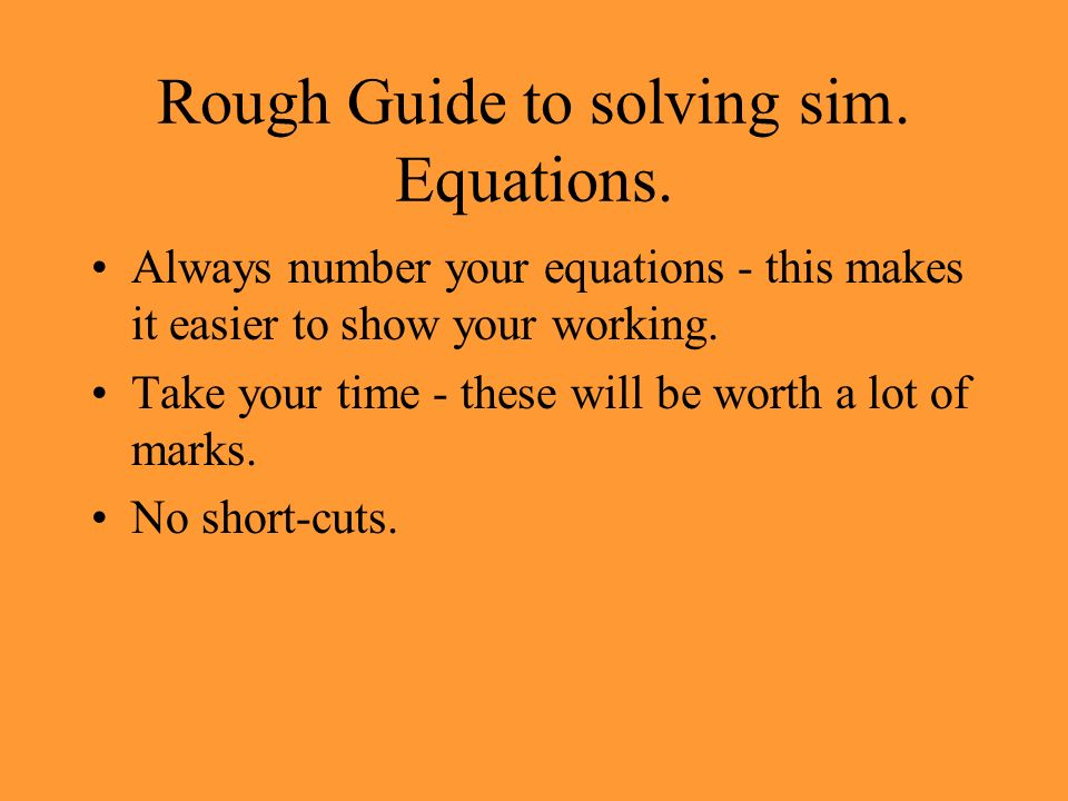 Rough Guide to solving sim. Equations.