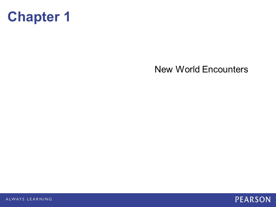 Chapter 1 New World Encounters