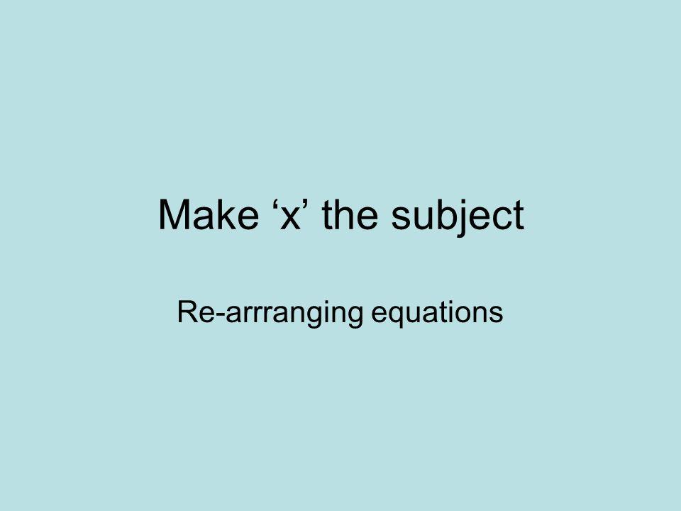 Re-arrranging equations