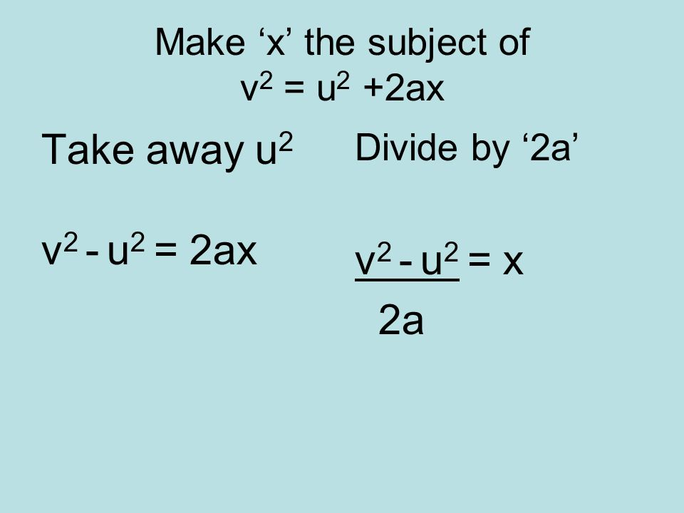 Make 'x' the subject of v2 = u2 +2ax