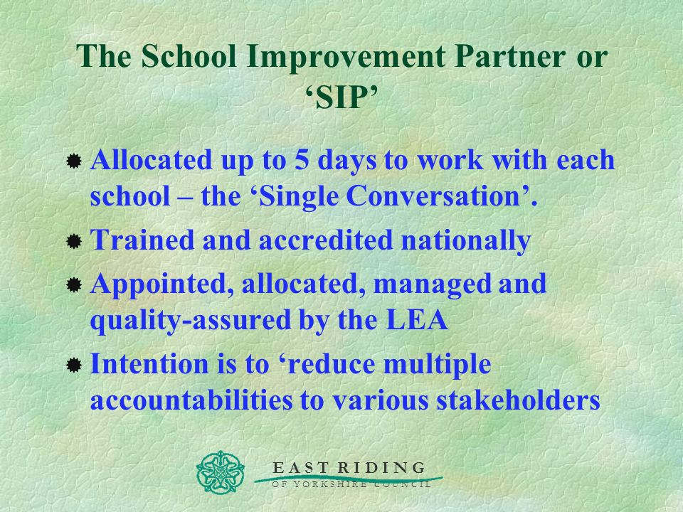 The School Improvement Partner or 'SIP'