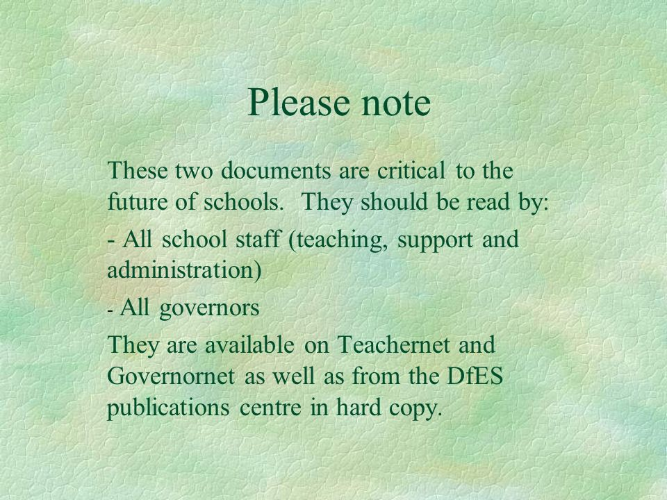 Please note These two documents are critical to the future of schools. They should be read by: