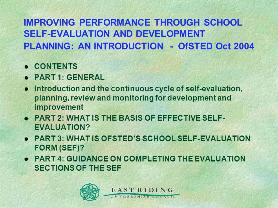 IMPROVING PERFORMANCE THROUGH SCHOOL SELF-EVALUATION AND DEVELOPMENT PLANNING: AN INTRODUCTION - OfSTED Oct 2004
