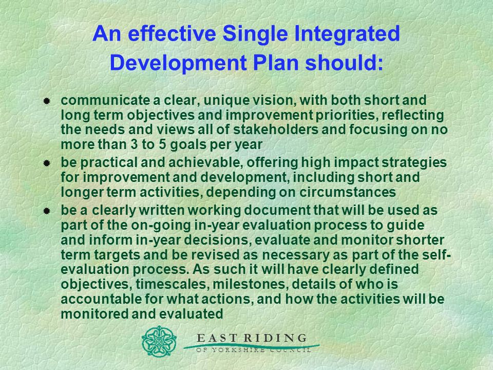 An effective Single Integrated Development Plan should: