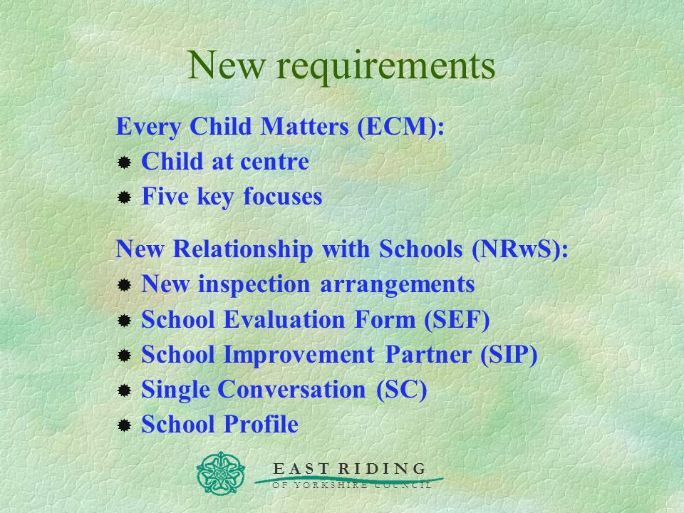 New requirements Every Child Matters (ECM): Child at centre