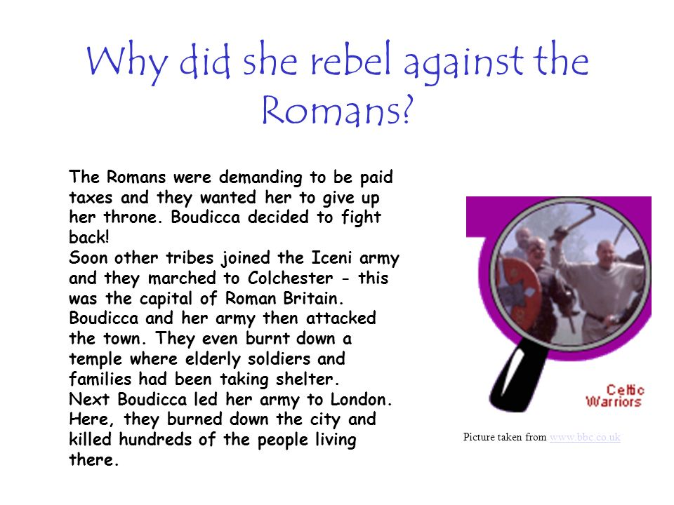 Why did she rebel against the Romans
