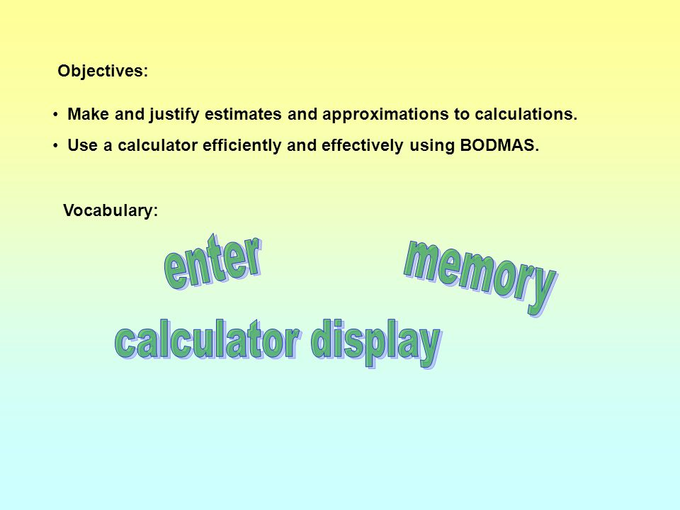 enter memory calculator display Objectives: