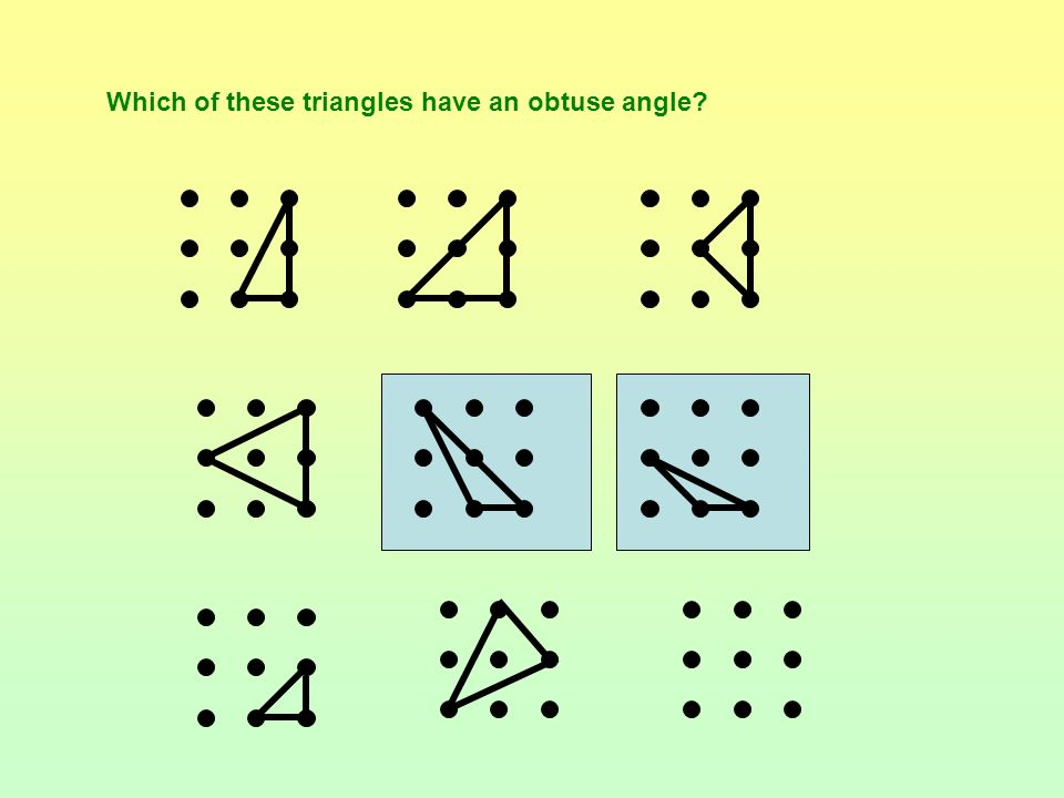 Which of these triangles have an obtuse angle