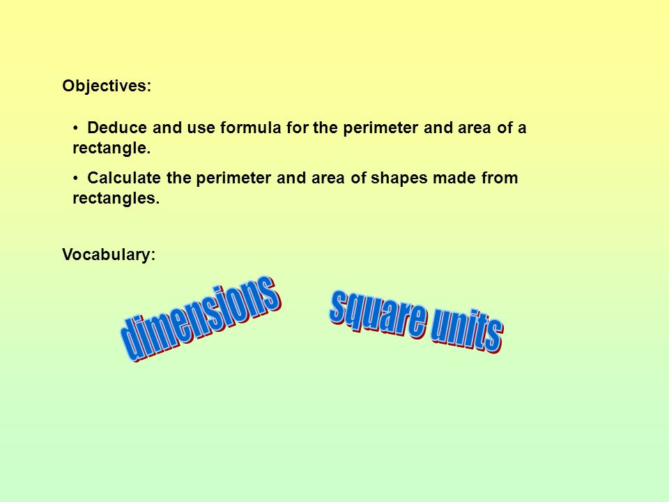 dimensions square units Objectives: