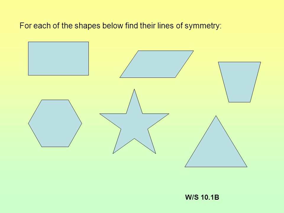 For each of the shapes below find their lines of symmetry: