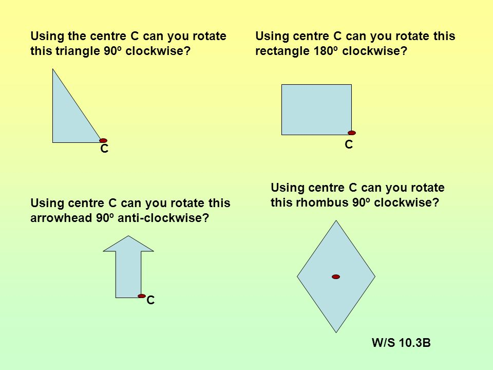 Using the centre C can you rotate this triangle 90º clockwise