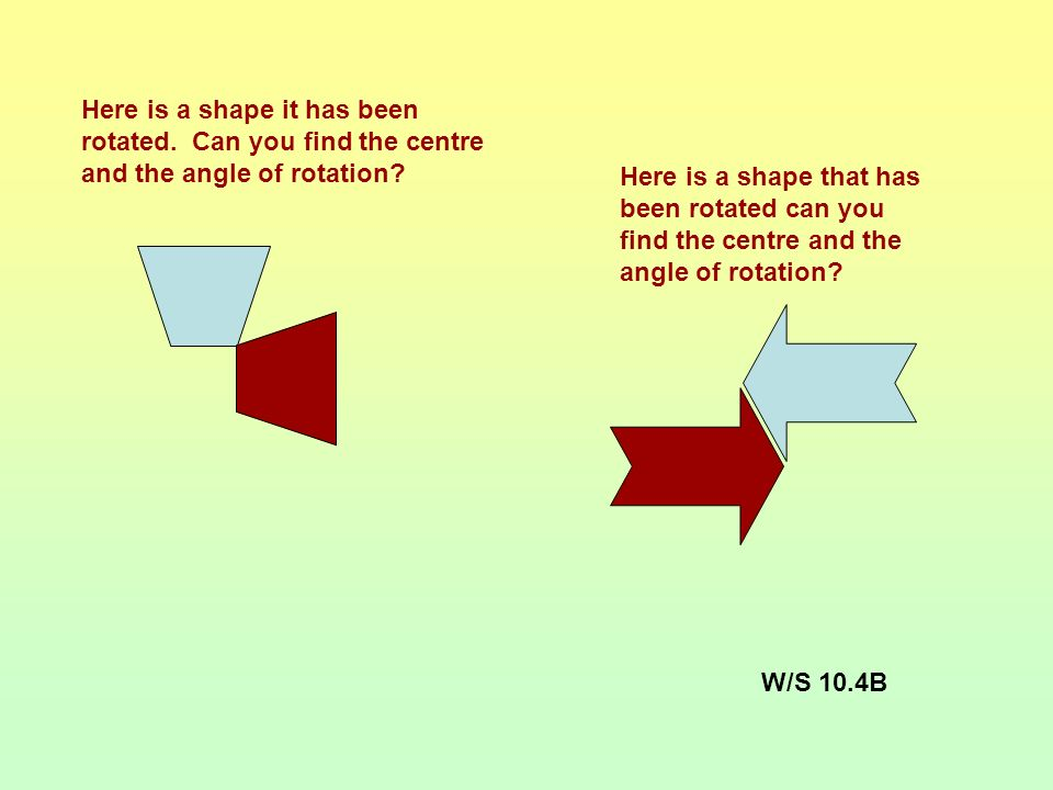 Here is a shape it has been rotated