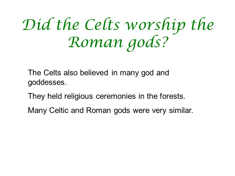 Did the Celts worship the Roman gods