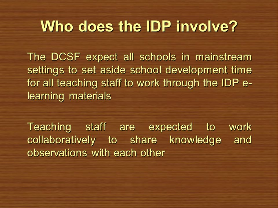 Who does the IDP involve