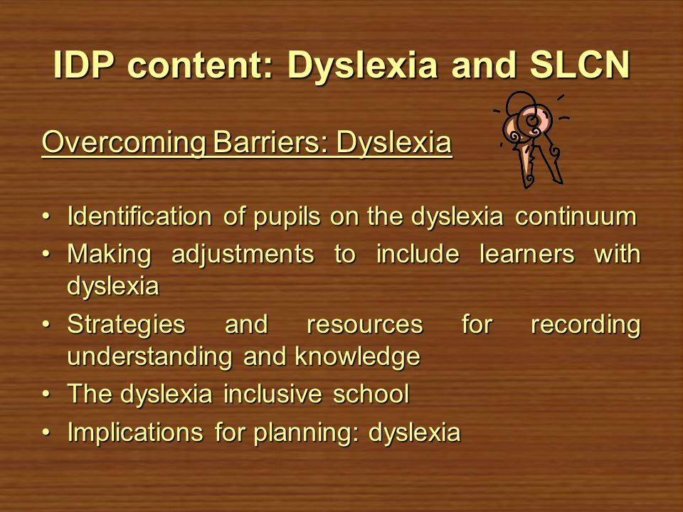 IDP content: Dyslexia and SLCN