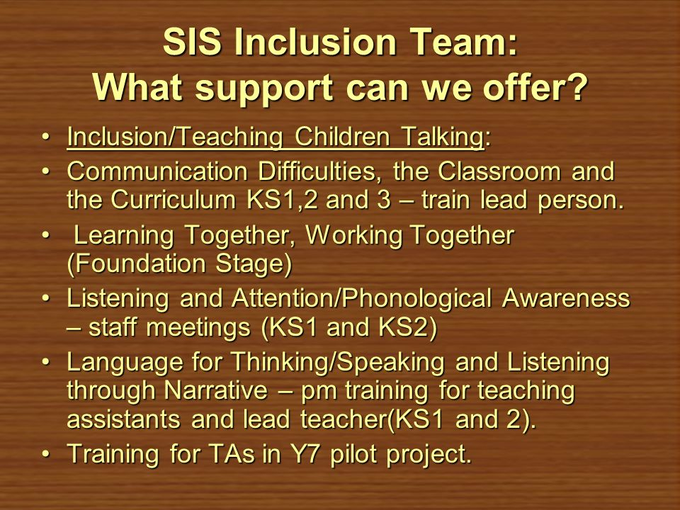 SIS Inclusion Team: What support can we offer
