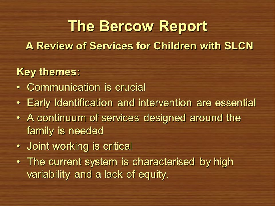 The Bercow Report A Review of Services for Children with SLCN