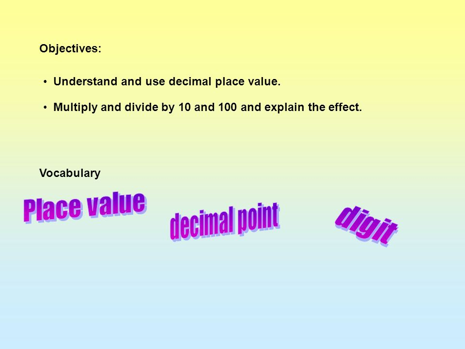 Place value decimal point digit Objectives: