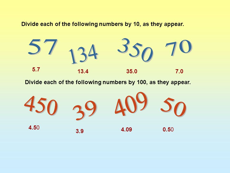 Divide each of the following numbers by 10, as they appear.