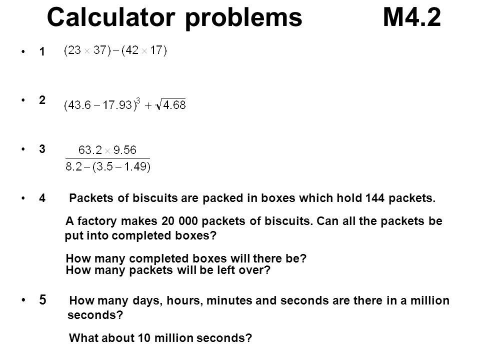 Calculator problems M4.2 1. 2. 3.