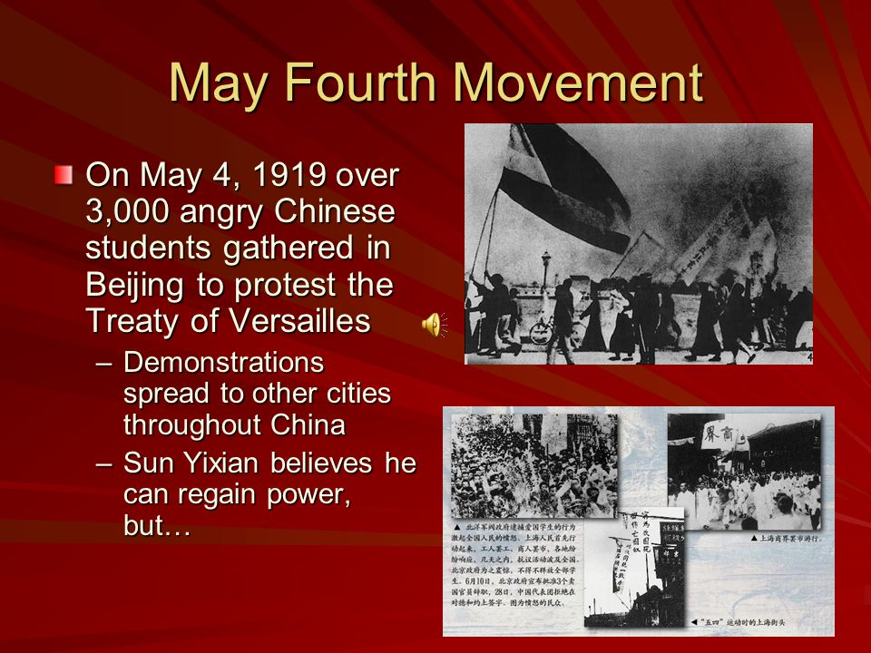 may fourth movement The beginnings of this cultural revolution may be found in the events and  developments known as the may fourth movement, the 1 mao tse-tung, the  may.