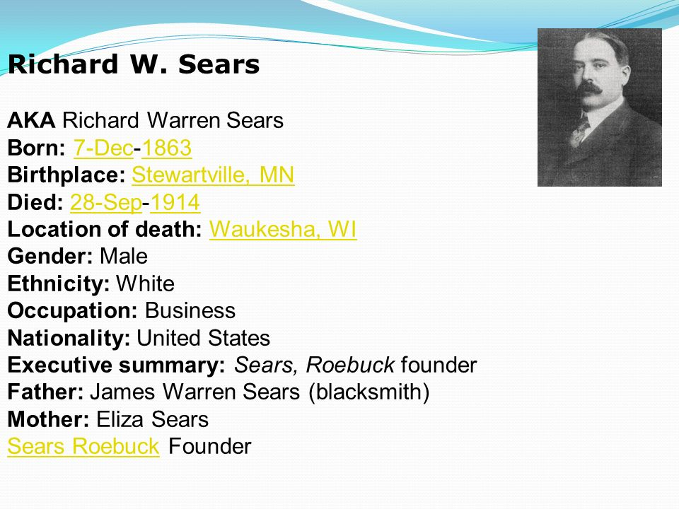 a biography of richard warren sears and his foundation of sears roebuck company