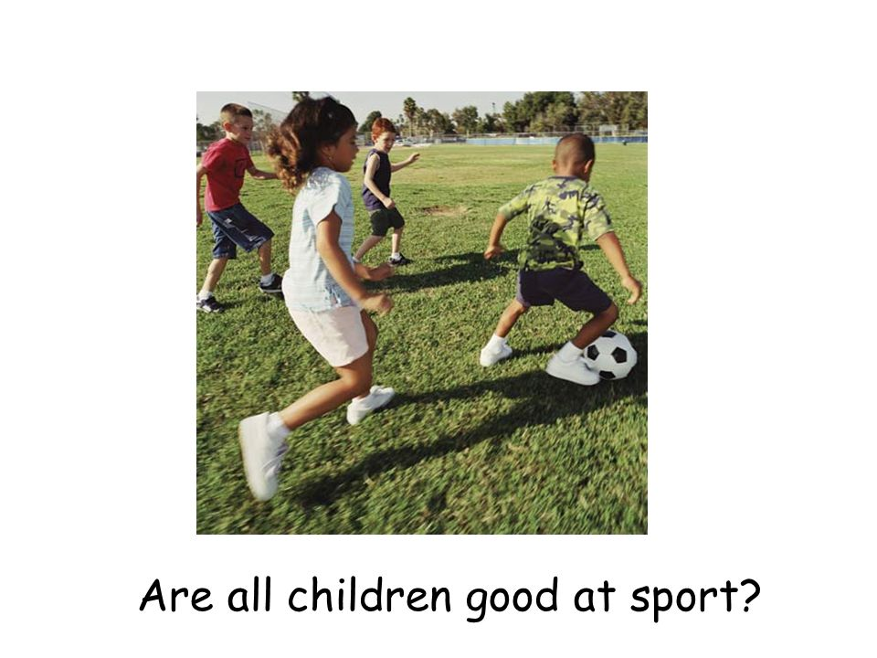 Are all children good at sport