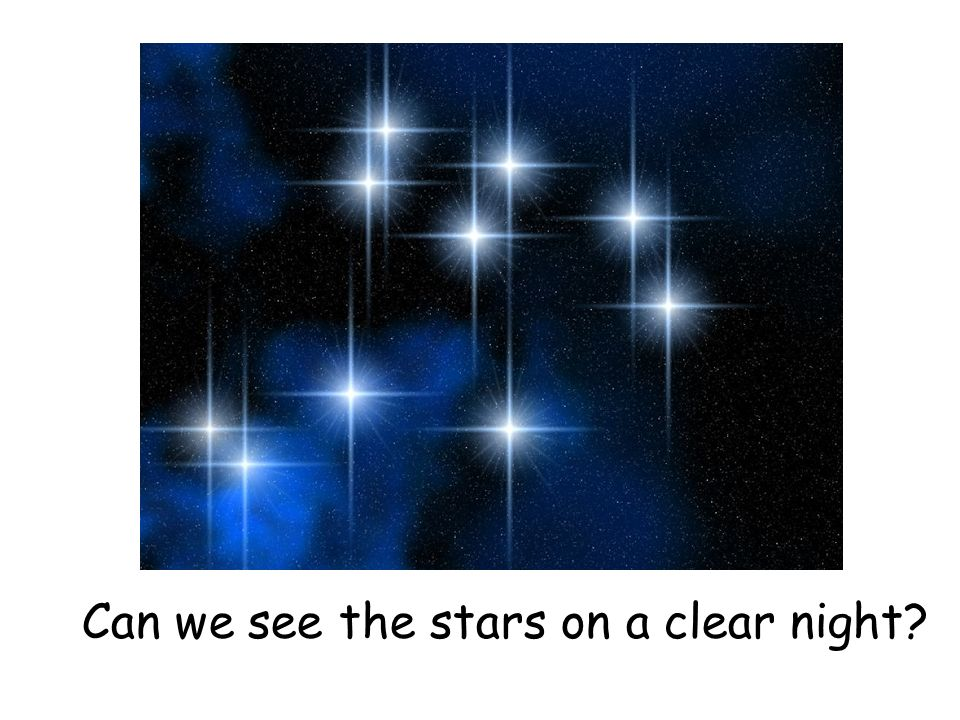 Can we see the stars on a clear night