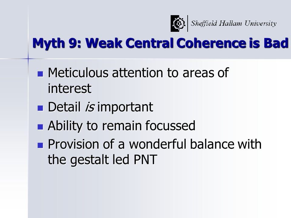 Myth 9: Weak Central Coherence is Bad