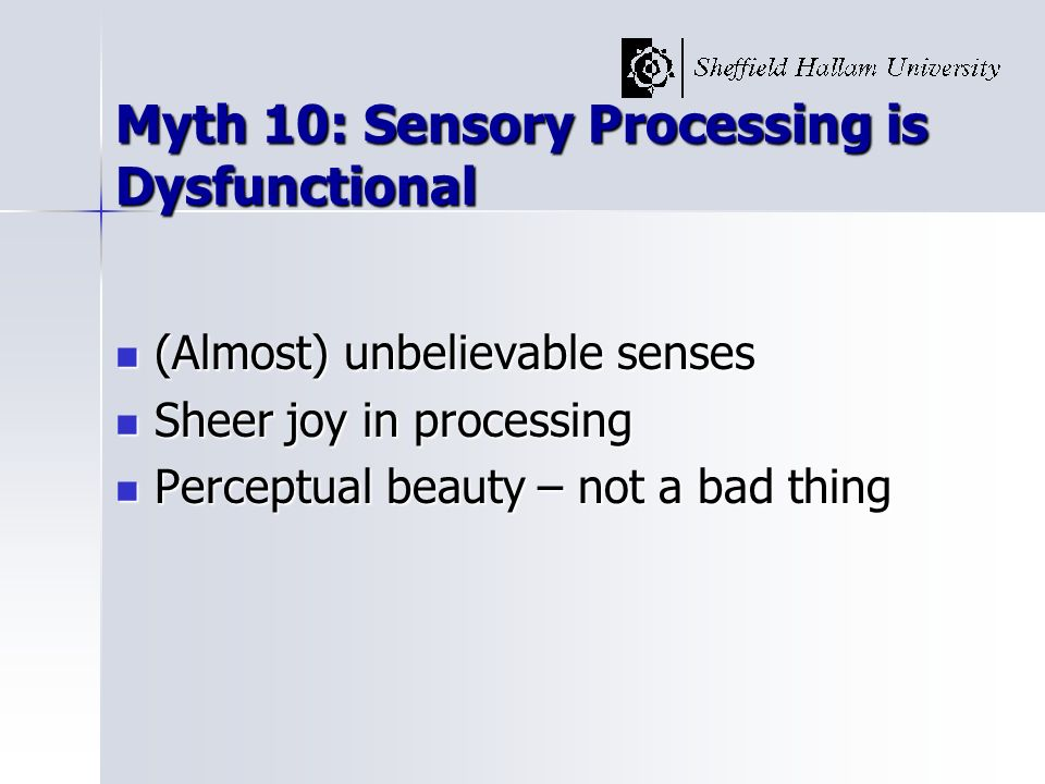 Myth 10: Sensory Processing is Dysfunctional