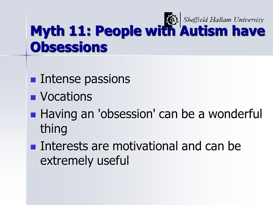 Myth 11: People with Autism have Obsessions