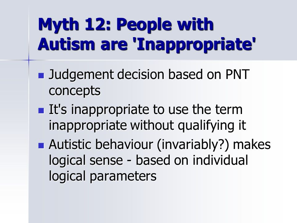 Myth 12: People with Autism are Inappropriate