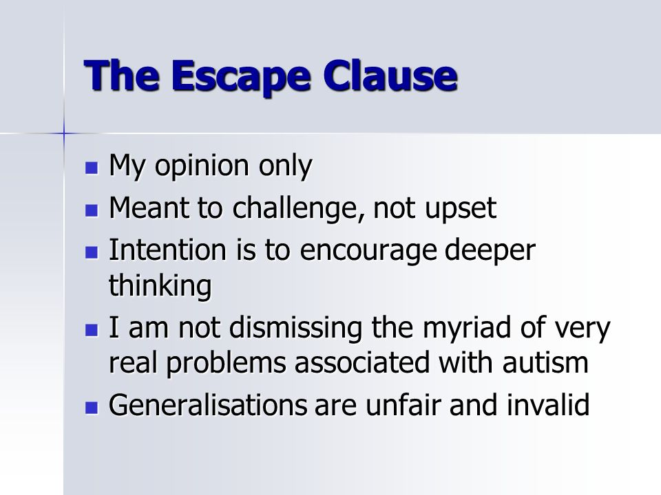 The Escape Clause My opinion only Meant to challenge, not upset